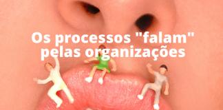 Os processos falam pelas empresas