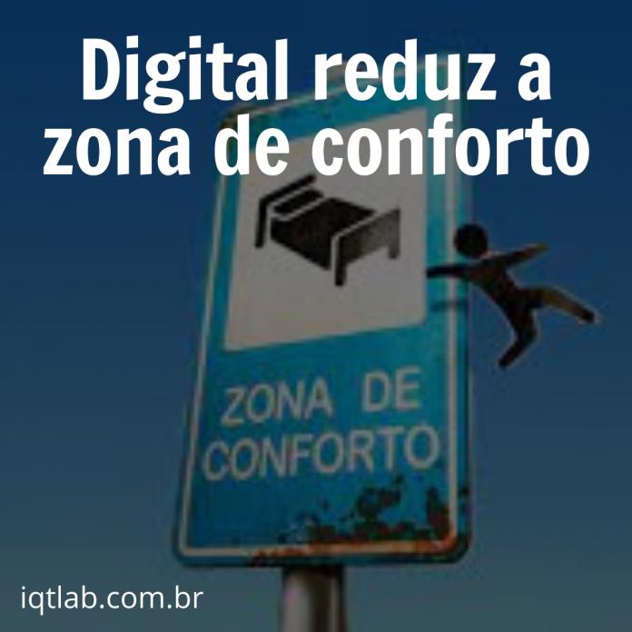 Digital reduz a zona de conforto